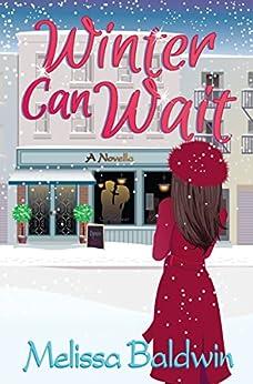 Winter Can Wait: A Novella (Seasons of Summer Novella Series Book 2) by [Baldwin, Melissa]