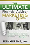 The Ultimate Financial Advisor Marketing System