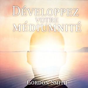 Développez votre médiumnité Audiobook