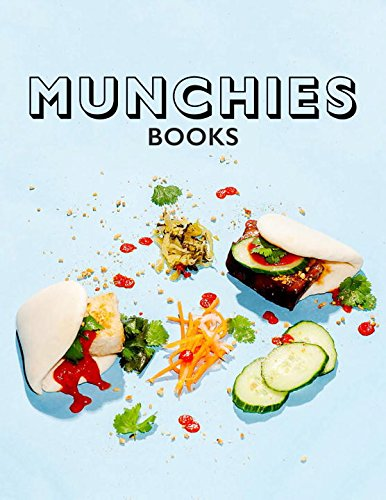 MUNCHIES: Late-Night Eats from the World's Best Chefs by JJ Goode, Helen Hollyman, Editors of MUNCHIES