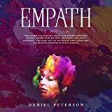 Empath: The Complete Healing Guide for Highly