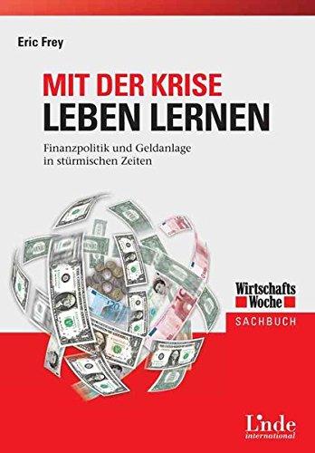 Mit der Krise leben lernen: Finanzpolitik und Geld...