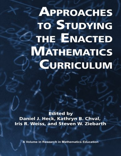 Approaches to Studying the Enacted Mathematics Curriculum (Research in Mathematics Education)
