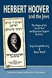 Herbert Hoover and the Jews, Rafael Medoff, 1469978423