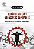 Gestão de Sistemas de Produção e Operações: Produtividade, Lucratividade e Competitividade