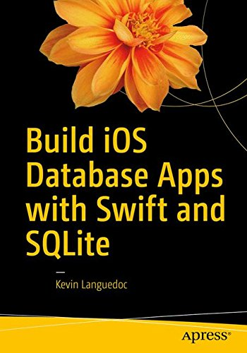 Build iOS Database Apps with Swift and SQLite by Apress