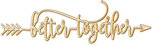 "Better Together Arrow Wood Sign Better Together Decor Wall Art Rustic Unfinished 18"" x 6"""