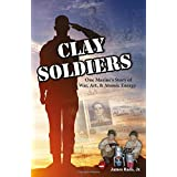Clay Soldiers: One Marine's Story of War, Art & Atomic Energy