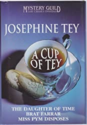 A CUP OF TEY, The Daughter of Time; Brat Farrar; Miss Pym Disposes