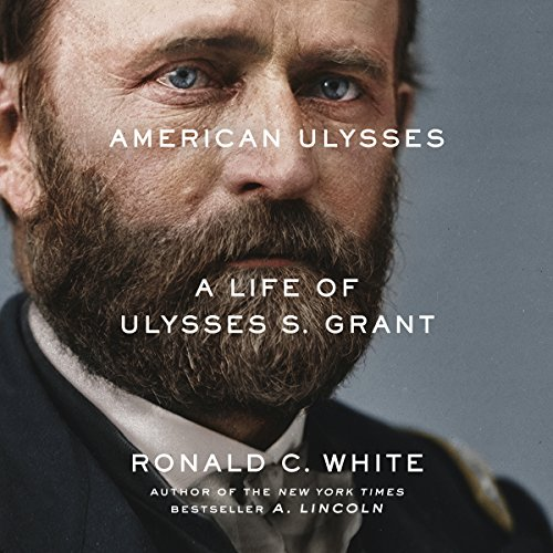 American Ulysses: A Life of Ulysses S. Grant
