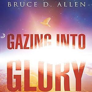 Gazing into Glory Audiobook