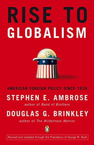 Rise to Globalism: American Foreign Policy Since 1938 (Best Foreign Policy Presidents)