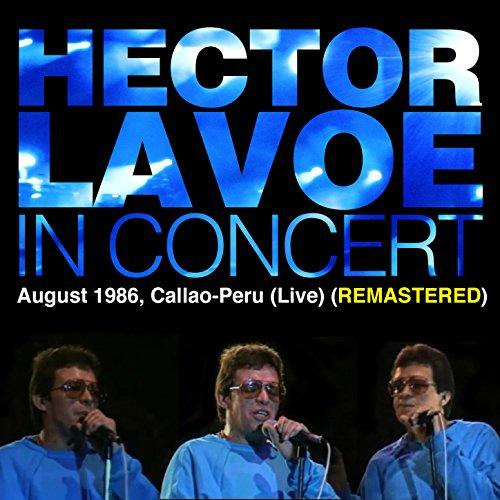 héctor lavoe in concert august 1986 callao peru live remastered april