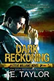 Dark Reckoning: A Steve Williams Novel (The Steve Williams Series Book 1)