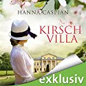 Die Kirschvilla Audiobook by Hanna Caspian Narrated by Marie Bierstedt