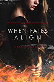 When Fates Align (When Fates Collide Series Book 3)