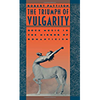 The Triumph of Vulgarity: Rock Music in the Mirror of Romanticism (English Edition)