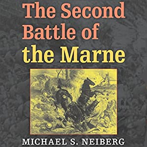 The Second Battle of the Marne Audiobook