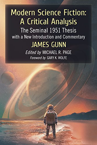 Modern Science Fiction: A Critical Analysis: The Seminal 1951 Thesis with a New Introduction and Commentary (Star Bridge Gunn)