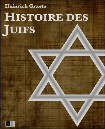 Read Online Histoire des Juifs epub pdf