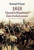 Quand la République était révolutionnaire. Citoyenneté et représentation en 1848
