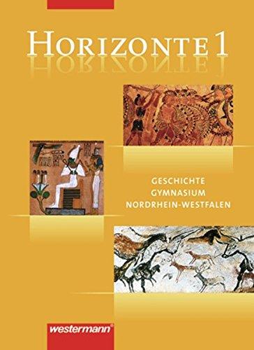 Horizonte - Geschichte Gymnasium (G8) Nordrhein-Westfalen: Schülerband 1 Gebundenes Buch – 1. April 2008 Ulrich Baumgärtner Klaus Fieberg Westermann Schulbuch 3141110506