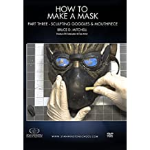 How to Make a Mask - Part Three: Sculpting Goggles & Mouthpiece