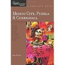 Mexico City, Puebla & Cuernavaca