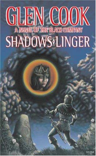 Shadows Linger: A Novel of the Black Company (The Second Chronicle of The Black Company)