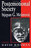 img - for Postemotional Society by Stjepan G. Mestrovic (1997-02-18) book / textbook / text book