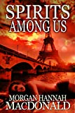 SPIRITS AMONG US (The Spirits Series Book 3)