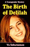 The Birth of Delilah: A Transgender Mystery