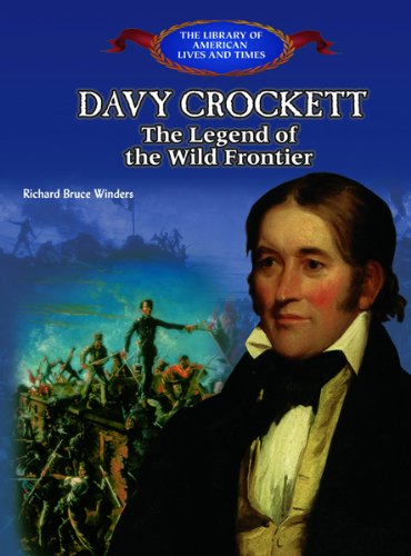Davy Crockett: The Legend of the Wild Frontier (The Library of American Lives and Times) pdf epub
