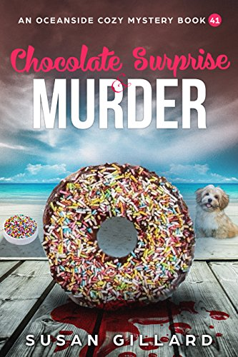 Chocolate Surprise & Murder: An Oceanside Cozy Mystery Book 41