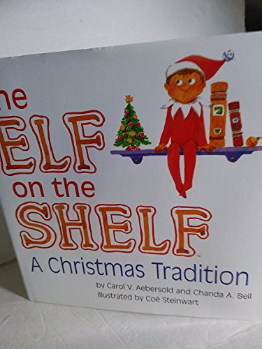 - The Elf on the Shelf: ~ A Christmas Tradition Book Only by Carol V. Aebersold (2005-01-01) [Hardcover] [Jan 01, 1800] Carol V. Aebersold; Chanda A. Bell;