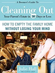 A Boomer's Guide to Cleaning Out Your Parents' Estate in 30 Days or Less