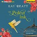 The Palest Ink Hörbuch von Kay Bratt Gesprochen von: Will Damron