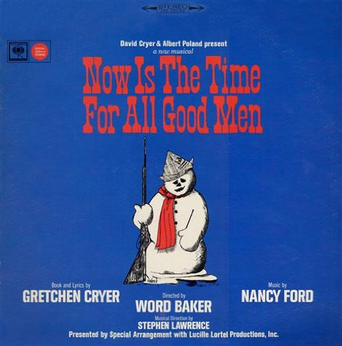 Now Is the Time for All Good Men (1967 Original Off-Broadway Cast)