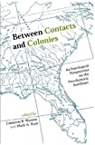 img - for Between Contacts and Colonies: Archaeological Perspectives on the Protohistoric Southeast book / textbook / text book