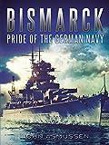 Download Bismarck: Pride of the German Navy in PDF ePUB Free Online