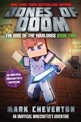 Bones Of Doom  The Rise Of The Warlords Book Two  An Unofficial Minecrafter S Adventure