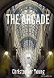 The Arcade, Christopher Young, 1478718706