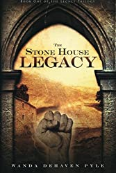 The Stone House Legacy (The Legacy Trilogy) (Volume 1)