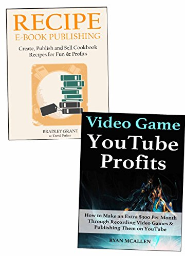 Part-Time Work Outside Your Day Job: Video Game Profits & Recipe Book Publishing