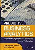img - for Predictive Business Analytics: Forward Looking Capabilities to Improve Business Performance book / textbook / text book