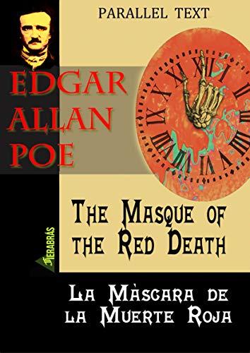 THE MASQUE OF THE RED DEATH / LA MÁSCARA DE LA MUERTE ROJA  hyperlinked parallel text ENGLISH / SPANISH (FIERABRÁS parallel text nº 6) (Spanish Edition) (Read The Masque Of The Red Death)