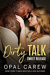 Dirty Talk, Sweet Release