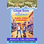 Magic Tree House, Book 10: Ghost Town at Sundown | Mary Pope Osborne