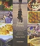 Food Prints : An Epicurean Voyage Through Pakistan: Overview of Pakstani Cuisine, Ramzi, Shanaz, 0199063257