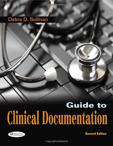 Guide to Clinical Documentation 2nd Edition by Sullivan PhD RN PA-C, Debra D. (2011) Paperback PDF